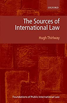 The Sources of International Law par [Thirlway, Hugh]