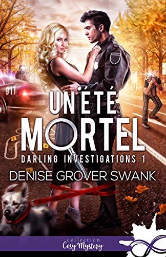 Un été mortel: Darling Investigations, T1 par [Swank, Denise Grover]