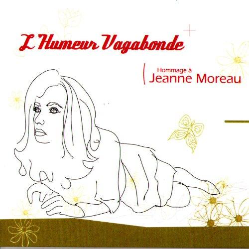 L'Humeur Vagabonde: Hommage À Jeanne Moreau