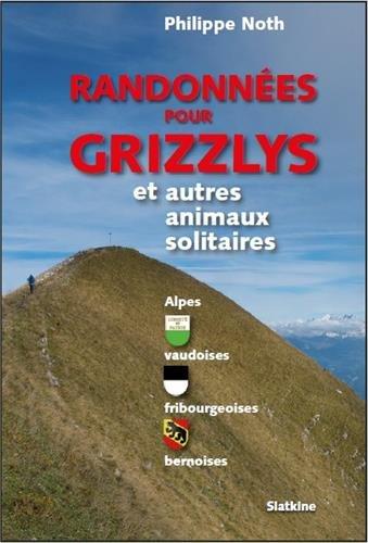 Randonnes pour grizzlys et autres animaux solitaires