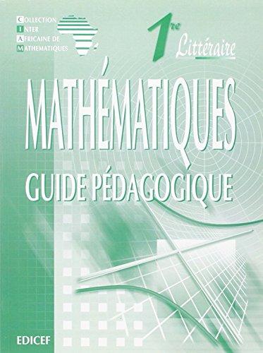 Mathematiques 1re Litteraire - Guide Pedagogique