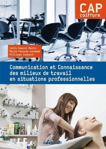 Communication et Connaissance des milieux de travail en situations professionnelles CAP coiffure par Cathy Guenot-Marty