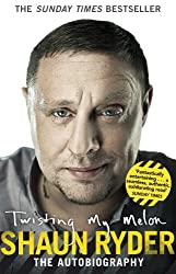Twisting My Melon: The Autobiography by Shaun Ryder (2012-09-10)