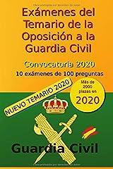 Exámenes del Temario de la Oposición a la Guardia Civil - Convocatoria 2020: 10 exámenes de 100 preguntas (Oposición Guardia Civil 2020) Tapa blanda