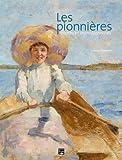 LES PIONNIERES FEMMES ET IMPRESSIONNISTES
