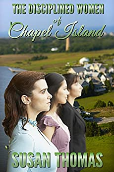 The Disciplined Women of Chapel Island (English Edition) di [Thomas, Susan]
