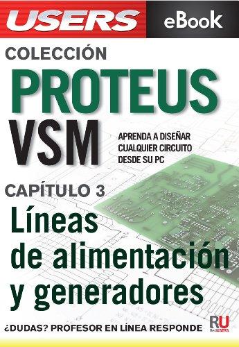 Proteus VSM: Líneas de alimentación y generadores (Colección Proteus VSM nº 3)