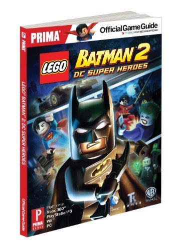 Lego Batman 2: DC Super Heroes: Prima Official Game Guide (Prima Official Game Guides) by Stratton, Stephen (2012) Paperback