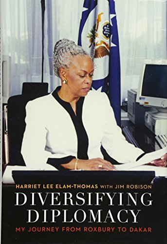 Diversifying Diplomacy: My Journey from Roxbury to Dakar (Adst-dacor Diplomats and Diplomacy)
