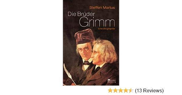 die brder grimm eine biographie rowohlt monographie amazonde steffen martus bcher - Bruder Grimm Lebenslauf