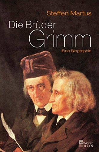 Die Brüder Grimm. (Eine Biographie) (Rowohlt Monographie)