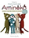 Mon nom est Amineko: Le plus rusé des chats en crochets...