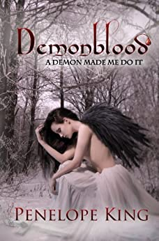 A Demon Made Me Do It (Demonblood Book 1) by [King, Penelope]