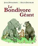 """Afficher """"Le Bondivore géant"""""""
