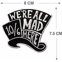 Sombrerero loco hierro en o coser en bordado Applique de transferencia de parche diseño de bordado, diseño de Alicia en el país de las maravillas estamos todos Mad aquí