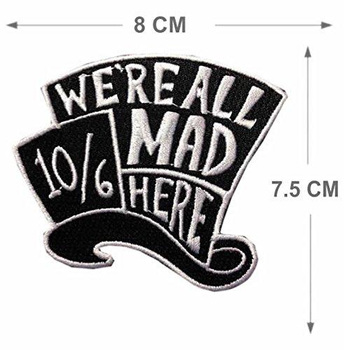 Mad Hatter Nähen oder Bügeln auf Stickerei Patch Alice im Wunderland Motiv Transfer Aufnäher Wir sind all mad here (Alice Im Wunderland Mad Hatter)