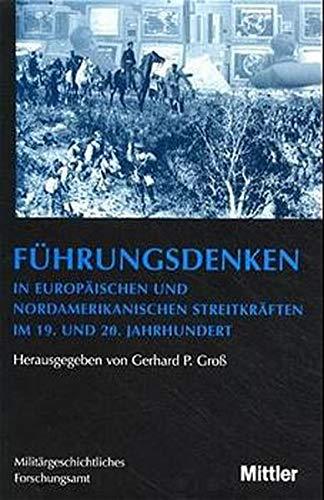 Führungsdenken in europäischen und nordamerikanischen Streitkräften im 19. und 20. Jahrhundert (Vorträge zur Militärgeschichte)