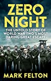 Zero Night: The Untold Story of the Second World War's Most Daring Great Escape