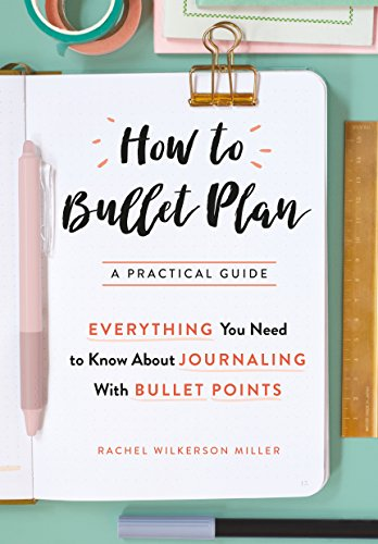 How to Bullet Plan: Everything You Need to Know About Journaling with Bullet Points (English Edition)