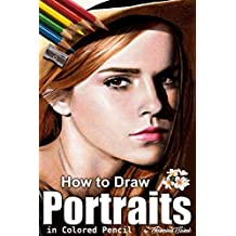 How to Draw Portraits in Colored Pencil: Step-by-Step Drawing Tutorials (English Edition)