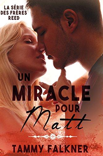 Un Miracle pour Matt (La série des frères Reed t. 7) par [Falkner, Tammy]