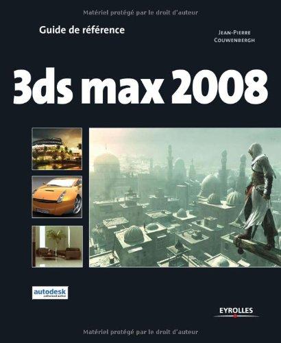3ds Max 2008 par Jean-Pierre Couwenbergh