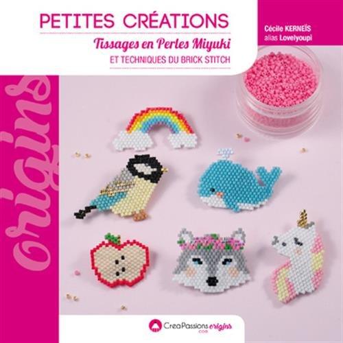 Petites créations - Tissages de perles Miyuki et techniques du brick stitch