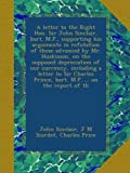 A letter to the Right Hon. Sir John Sinclair, bart. M.P, supporting his arguments in refutation of those advanced by Mr.