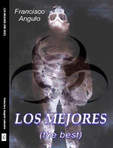 LOS MEJORES (THE BEST) por Francisco Angulo