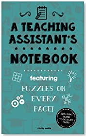 A Teaching Assistant\'s Notebook: Featuring 100 puzzles