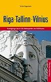 Riga, Tallinn, Vilnius: Rundgänge durch die Metropolen des Baltikums