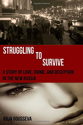Struggling to Survive: A story of love, crime, and deception in the new Russia: Volume 2 (Anya Series)