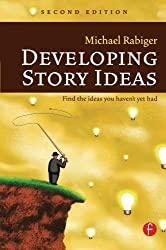 Developing Story Ideas by Michael Rabiger (2005-10-23)