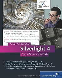 Silverlight 4: Das umfassende Handbuch (Galileo Computing)