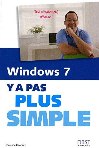 Windows 7 Y a pas plus simple !