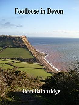 Footloose in Devon by [Bainbridge, John]