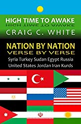 Nation by Nation Verse by Verse: Syria, Turkey, Sudan, Egypt, Russia, United States, Jordan, Iran, Kurds (High Time to Awake Book 5)