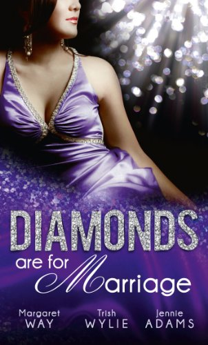 Diamonds are for Marriage: The Australian's Society Bride / Manhattan Boss, Diamond Proposal / Australian Boss: Diamond Ring (Mills & Boon M&B) (Diamond Brides, Book 1)
