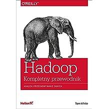 Hadoop Komplety przewodnik: Analiza i przechowywanie danych