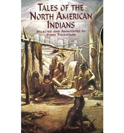 [( Tales of the North American Indians )] [by: Stith Thompson] [Nov-2011]