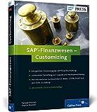 SAP-Finanzwesen - Customizing: SAP FI erfolgreich anpassen und konfigurieren