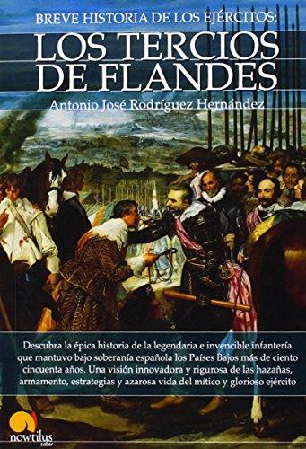 Descargar Libro Breve historia de los ejércitos: los tercios de Flandes de Ez Antonio José Rodríguez Hernánd