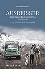 AUSREISSER: Abenteuer Panamericana. In zwei Jahren von Alaska nach Feuerland