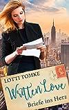 New York Written Love: Briefe ins Herz von Lotti Tomke