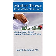 Mother Teresa: In the Shadow of Our Lady by Joseph Langford (2016-05-13)