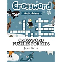 Crossword Puzzles For Kids: Easy Puzzles for Ages 6 to 8, 9 to 12 (Crossword and Word Search Puzzles for Kids)