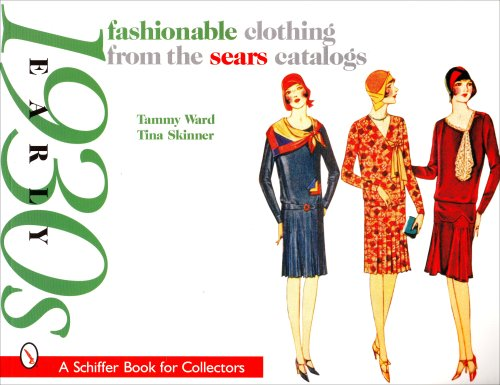 Fashionable Clothing from the Sears Catalogs: Early 1930s (Schiffer Book for - Vereinigte Staaten Von Amerika Kostüm