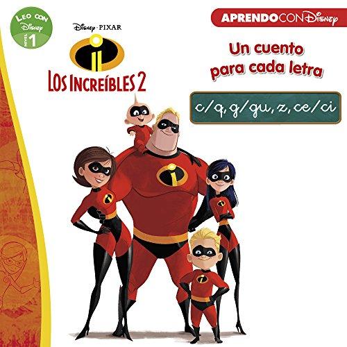 Los Increíbles 2. Un cuento para cada letra: c/q, g/gu, z, ce/ci (Leo con Disney Nivel 1) por Disney