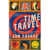 [(Time Travel: From the Sex Pistols to Nirvana - Pop, Media and Sexuality, 1977-96)] [Author: Jon Savage] published on (May, 1997)