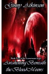 Awakening Beneath the Blood Moons (Lumenessa Saga Book 2) Kindle Edition